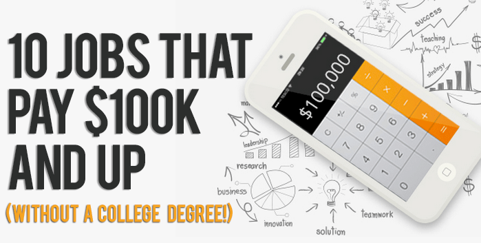 10 Jobs That Pay $100K and Up - Without a College Degree! - GI Jobs 10 Jobs That Pay $100K and Up – Without a College Degree!