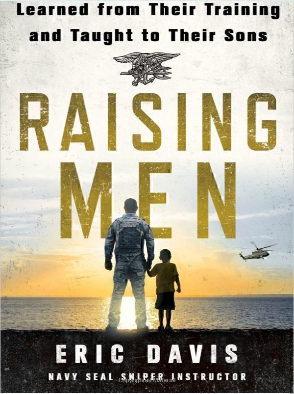 learned from their training and taught to their sons raising men by eric davis