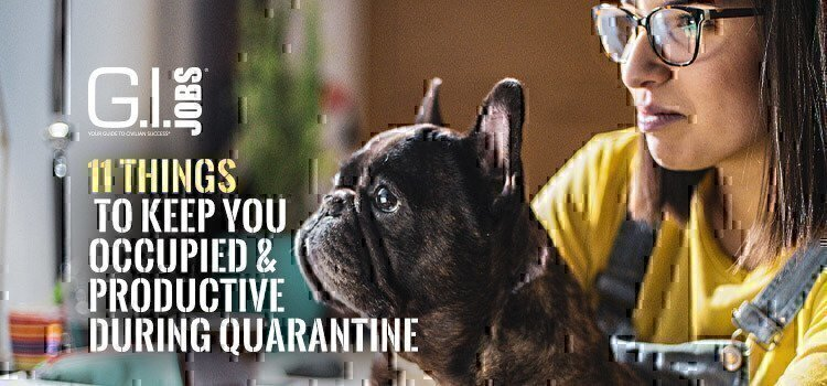 11 Things to Keep You Occupied & Productive During Quarantine