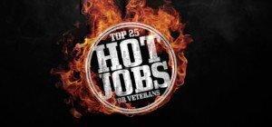 Top 25 Hot Jobs for Veterans