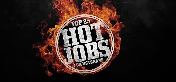 Top 25 Hot Jobs for Veterans 2020